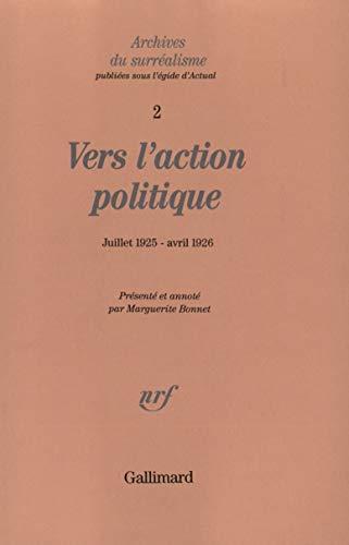 Vers L'action Politique: De La Revolution D'abord: Bonnet, Marguerite, Ed.