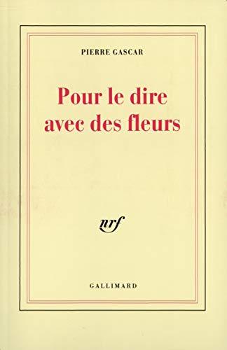 Pour le dire avec des fleurs (Blanche): Pierre Gascar