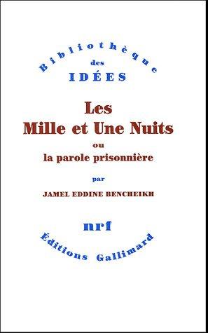 9782070713981: Les Mille et Une Nuits ou La parole prisonnière