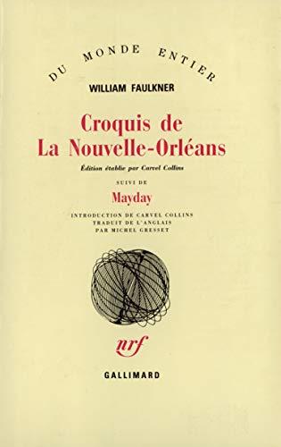 Croquis de La Nouvelle-Orlà ans suivi de: William Faulkner