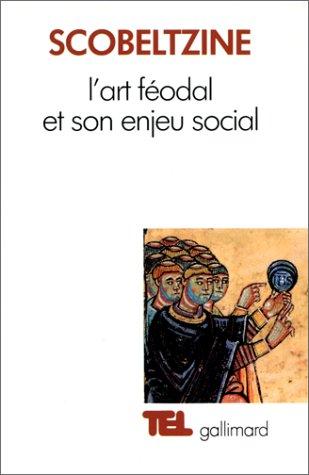 9782070714353: L'art féodal et son enjeu social