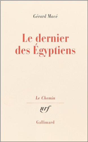 9782070714704: Le dernier des Egyptiens (Le Chemin) (French Edition)