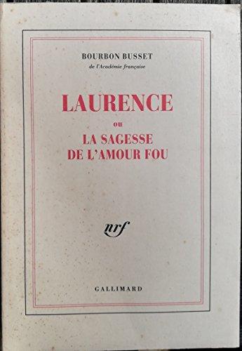 9782070715138: Laurence ou la sagesse de l'amour fou
