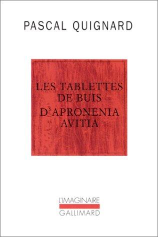 TABLETTES DE BUIS D'APRONINIA AVITIA: QUIGNARD PASCAL