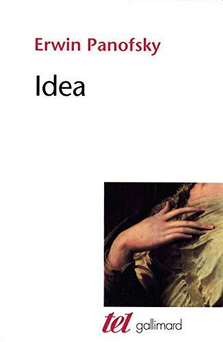 9782070715299: Idea: Contribution à l'histoire du concept de l'ancienne théorie de l'art (Tel)