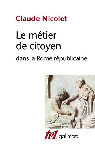 9782070715305: Le Métier de citoyen dans la Rome républicaine