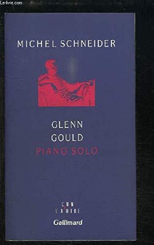 9782070715473: Glenn Gould, piano solo: Aria et trente variations (L'Un et l'autre) (French Edition)