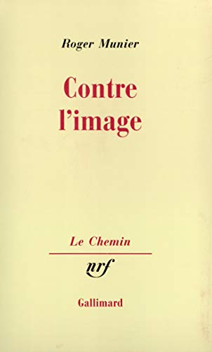 9782070715701: Contre l'image (French Edition)