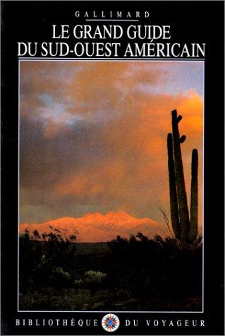 9782070716357: Le Grand Guide du Sud-Ouest am�ricain 1989