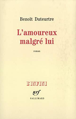L'amoureux malgré lui: Benoît Duteurtre