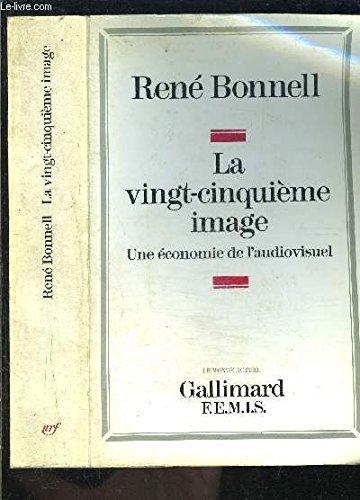 La vingt-cinquià me image(une à conomie de l'audiovisuel): Renà BONNELL