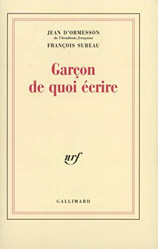 Garçon de quoi écrire: D'Ormesson Jean, Sureau François