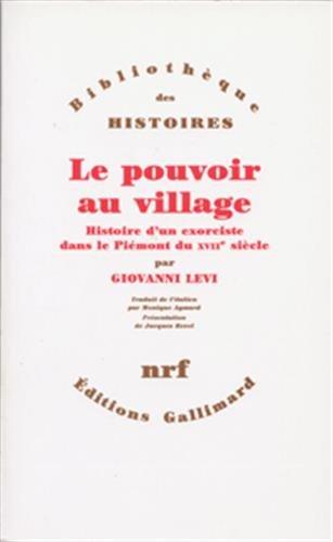 9782070717682: Le pouvoir au village: Histoire d'un exorciste dans le Piémont du XVIIe siècle (Bibliothèque des histoires) (French Edition)