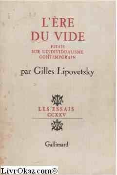 L'Ere du Vide(Essais Sur l'Individualisme Contemporain): Lipovetsky Gill