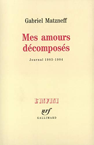 9782070718023: Mes amours décomposés (Journal 1983-1984)