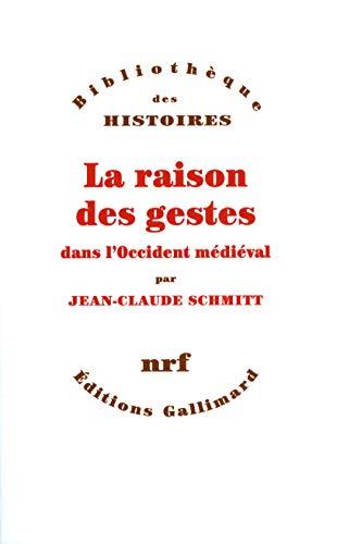 La raison des gestes dans l'Occident medieval (Bibliotheque des histoires) (French Edition): ...