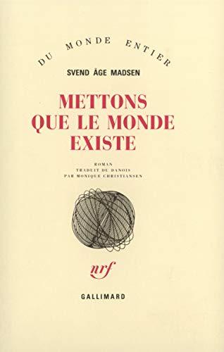 Mettons que le monde existe: Madsen, S.