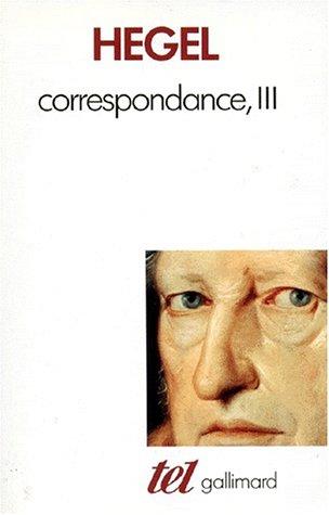 Correspondance (9782070719594) by Georg Wilhelm Friedrich Hegel; Johannes Hoffmeister