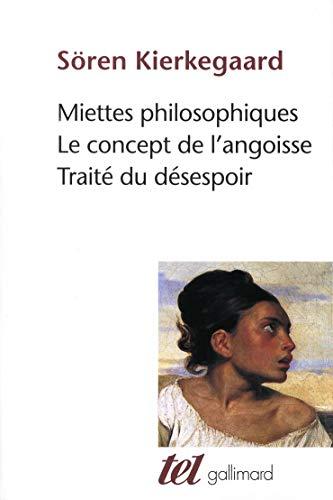 9782070719617: Miettes philosophiques - Le Concept de l'angoisse - Traité du désespoir