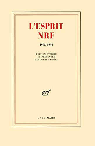 L'Esprit NRF: 1908-1940 (French Edition): Pierre Hebey