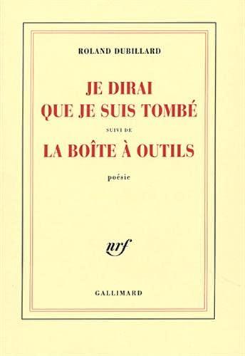 9782070719945: Je dirai que je suis tombé suivi de La boîte à outils (French Edition)