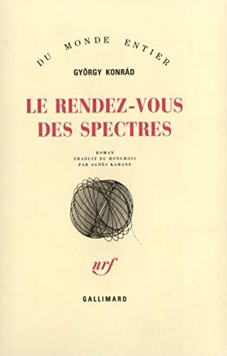 Le rendez-vous des spectres (French Edition): György Konrad