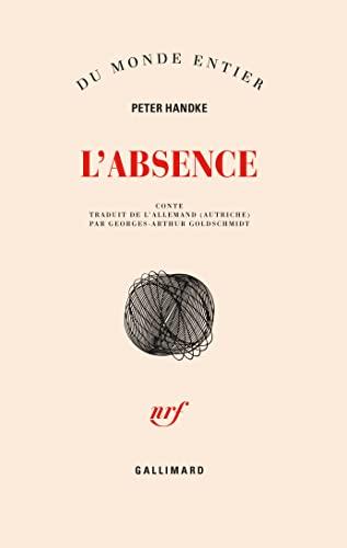 L'Absence - conte.: HANDKE (Peter)