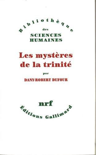 LES MYSTÈRES DE LA TRINITÉ: DUFOUR, Dany-Robert