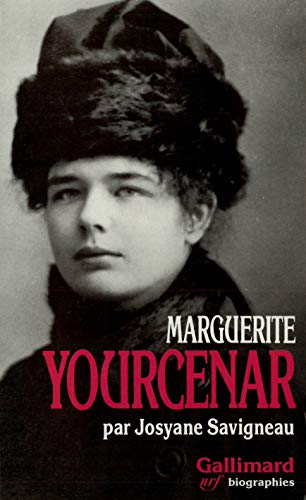 Marguerite Yourcenar: L'invention D'une Vie