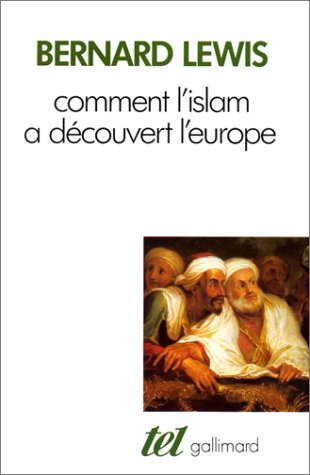 9782070721139: Comment l'Islam a découvert l'Europe