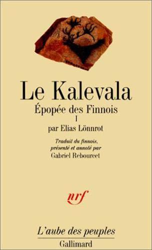 Le Kalevala, tome 1: Lönnrot, Elias; Rebourcet, Gabriel
