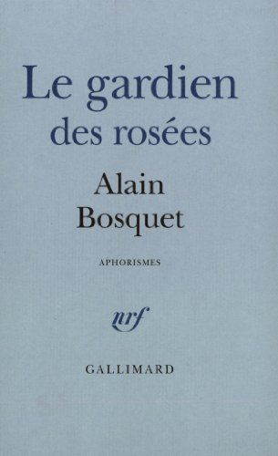 Le Gardien des ros?es: Bosquet, Alain