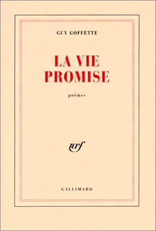 La Vie promise [Apr 23, 1991] Goffette, Guy