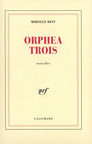 ORPHEA TROIS. Nouvelles - BEST (Mireille)