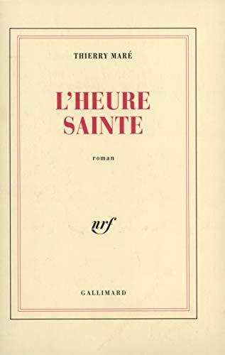9782070721672: Lheure sainte (French Edition)