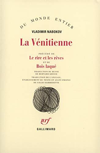 La venitienne et autres nouvelles/le rire et les reves/bois laque (French Edition) (2070721833) by Vladimir Vladimirovich Nabokov