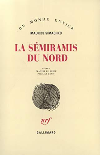 La Sémiramis du nord (French Edition): Moris Simashko