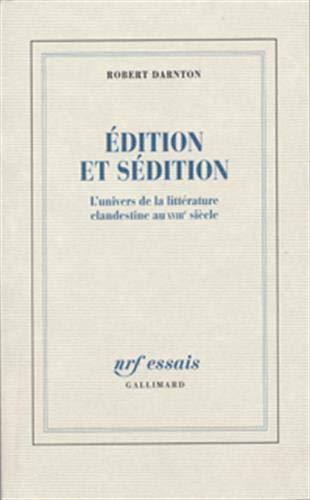 9782070722129: Édition et sédition: L'univers de la littérature clandestine au XVIIIe siècle (NRF Essais)