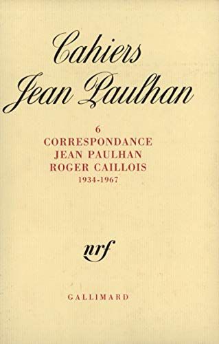 Correspondance Jean Paulhan-Roger Caillois: 1934-1967 (Cahiers Jean Paulhan) (French Edition): ...