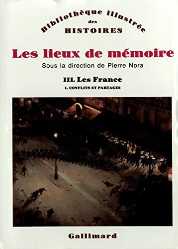 Les Lieux de mémoire, tome 1 : Les France : Conflits et partages: Maurice Agulhon; Philippe ...