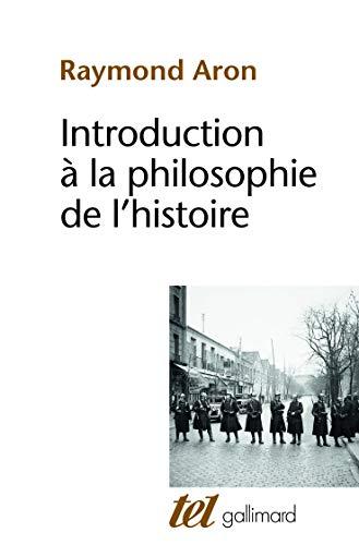 9782070723539: Introduction à la philosophie de l'histoire : Essai sur les limites de l'objectivité historique
