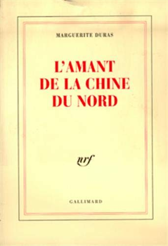 L'Amant de la Chine du Nord [Paperback]: Marguerite Duras