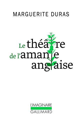 Le théâtre de l'amante anglaise Duras,Marguerite