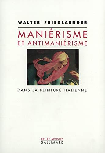 Maniérisme et antimaniérisme dans la peinture italienne: Friedlaender, W.