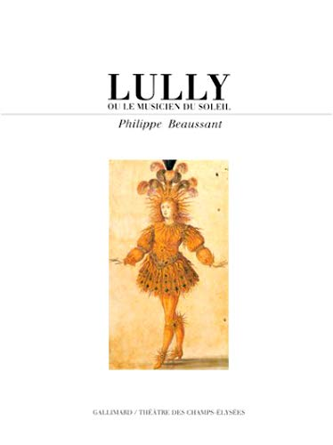 9782070724789: Lully, ou, Le musicien du soleil (French Edition)