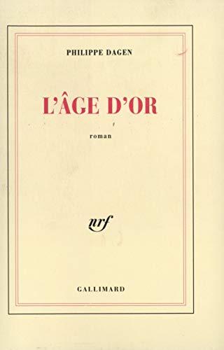 L'age d'or: Roman (French Edition): Dagen, Philippe