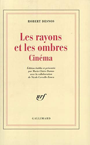 Les rayons et les ombres(cinema) (French Edition): Robert Desnos