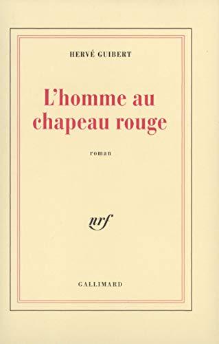 L'homme au chapeau rouge: Roman (French Edition): Herve? Guibert