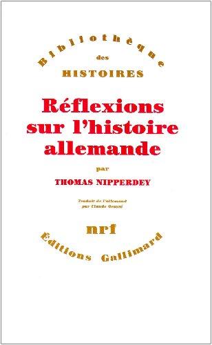 Réflexions sur l'histoire allemande (9782070725786) by Thomas Nipperdey