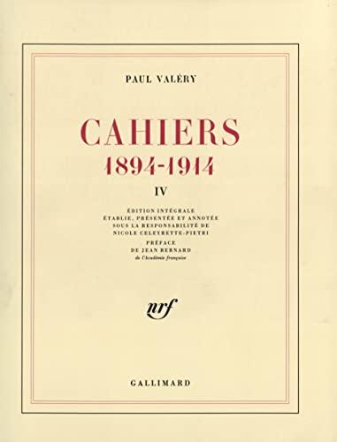 Cahiers, tome 4 : 1894 - 1914: Paul Valéry; Nicole Celeyrette-Pietri; Jean Bernard